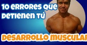 10 Errores que detienen tu Desarrollo Muscular ¡No caigas en ellos! 3