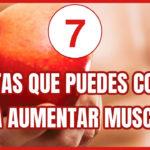 7 Súper Frutas para Aumentar Masa Muscular [Vídeo + Infografía]