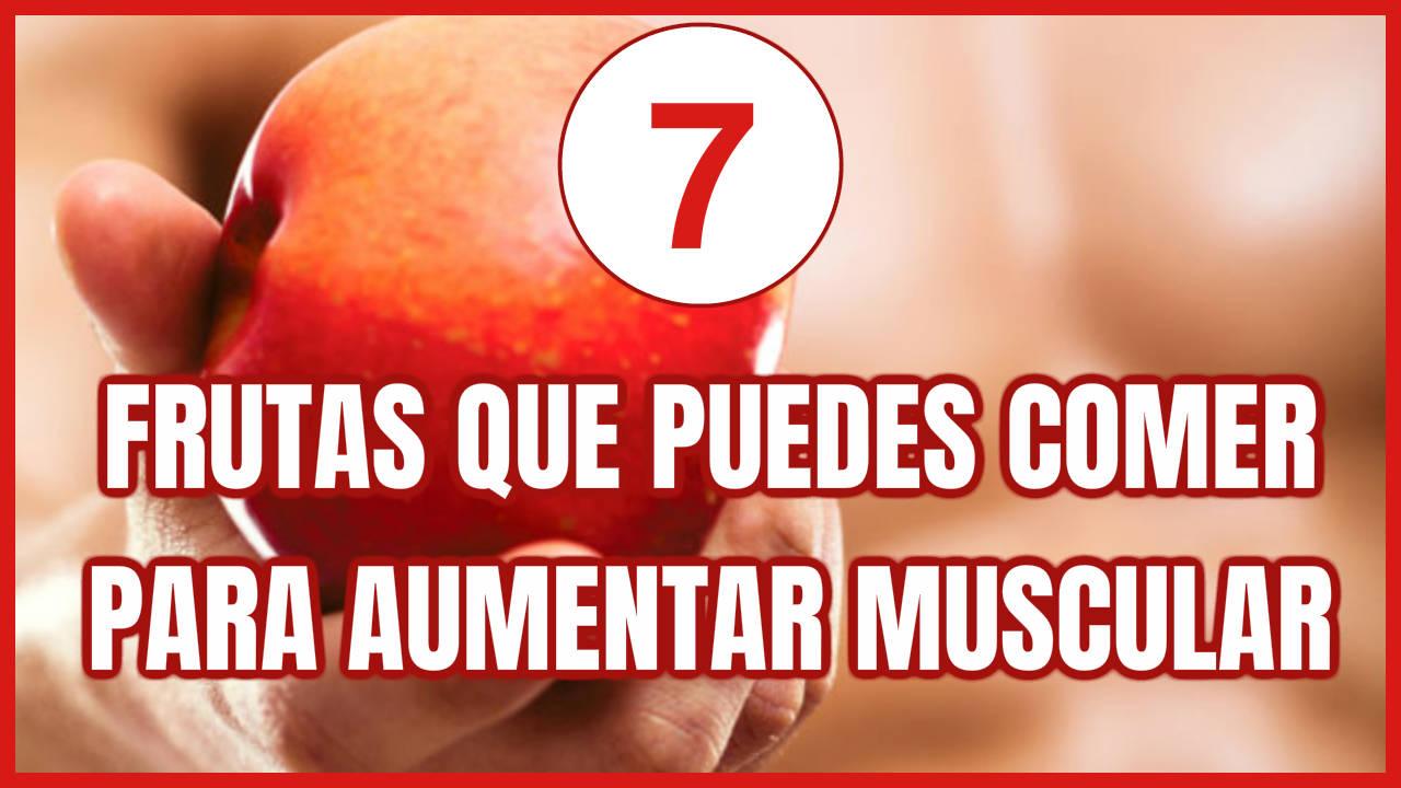 7 Frutas para aumentar masa muscular