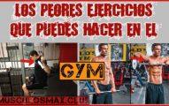 ¿Cuáles son los PEORES ejercicios que puedes hacer en el GYM? 2