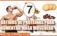 7 Batidos de proteinas que puedes tomar para aumentar masa muscular