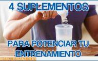 4 suplementos para potenciar tu entrenamiento