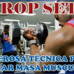 Drop Sets ¡Potente técnica de entrenamiento para Ganar Masa Muscular!