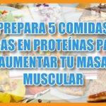5 comidas ricas en proteínas para aumentar masa muscular