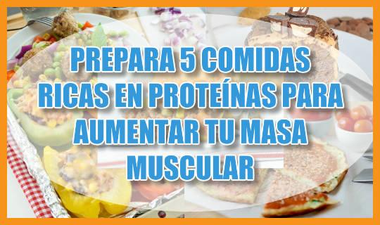 5 Recetas de Comidas ricas en proteínas para Aumentar Masa Muscular