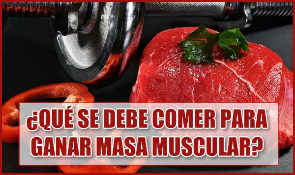 ¿Qué se debe comer para Ganar Masa Muscular rápido? ✅