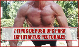 7 tipos de push up para explotar los pectoraes