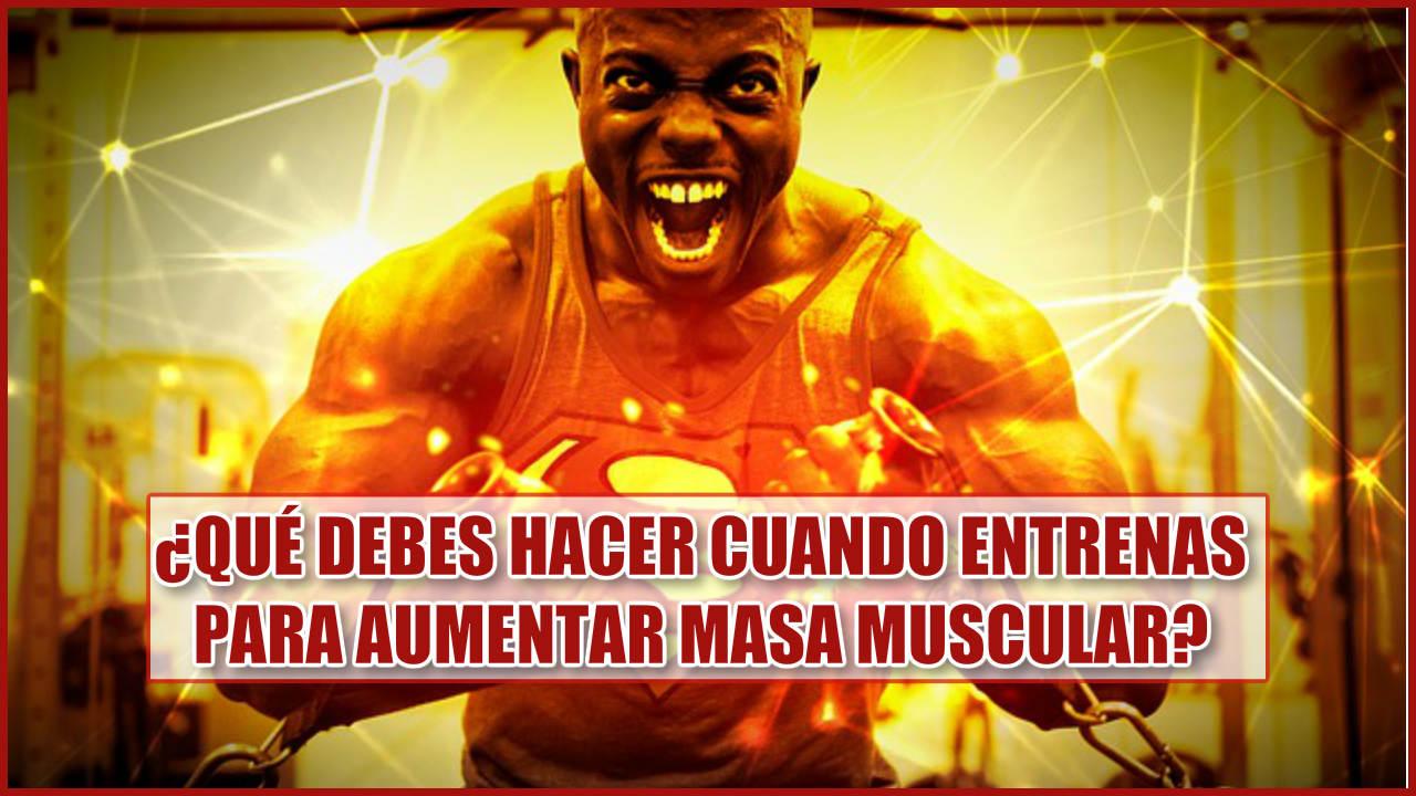 ¿Qué debes hacer al entrenar para Aumentar Masa Muscular? ✅