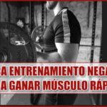 Aplica Entrenamiento Negativo para Ganar Músculo Rápido
