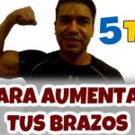 ¿Cómo Aumentar Masa Muscular en Brazos? Sigue estos 5 Tips