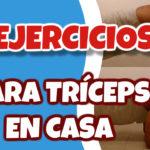 5 Potentes Ejercicios para hacer Tríceps en Casa