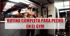 Rutina completa para pecho en el Gym