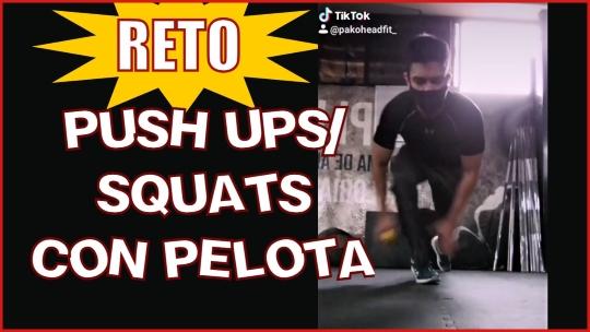 Reto 2: Push Ups/Squats con Pelota