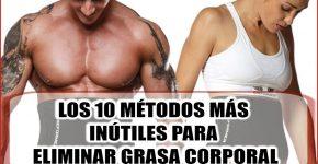los 10 métodos más inútiles para eliminar grasa corporal