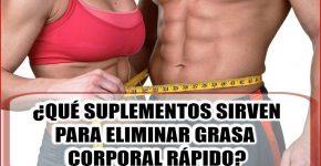 ¿Qué suplementos para eliminar grasa corporal rápido?
